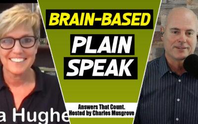 Brain-Based, Plain Speak with Melissa Hughes